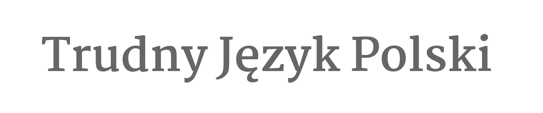 Trudny Język Polski